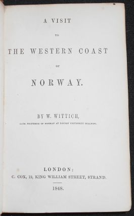 A Visit to the Western Coast of Norway by W. Wittich [bound with] Popular Customs, Sports, and Recollections of the South of Italy by Charles MacFarlane