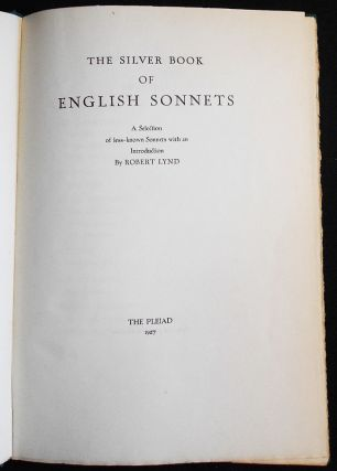 The Silver Book of English Sonnets: A Selection of less-known Sonnets with an Introduction by Robert Lynd