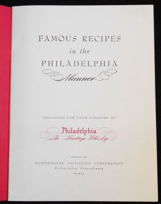 Famous Recipes in the Philadelphia Manner: Presented for Your Pleasure by Philadelphia the Heritage Whisky