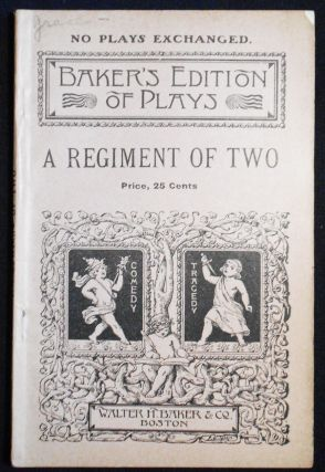 A Regiment of Two: A Farcical Comedy in Two Acts. Anthony E. Wills