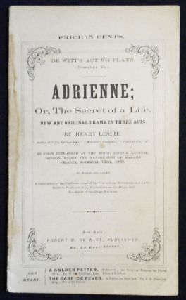Adrienne; Or, The Secret of a Life: New and Original Drama in Three Acts [De Witt's Acting Plays,...