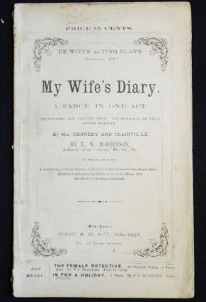 "My Wife's Diary: A Farce, in One Act; Translated and Adapted from ""Les Memoires de eux Jeunes..."