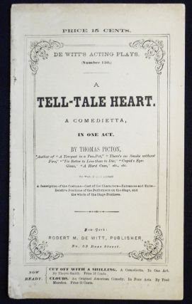A Tell-Tale Heart: A Comedietta, in One Act [De Witt's Acting Plays, no. 150]. Thomas Picton