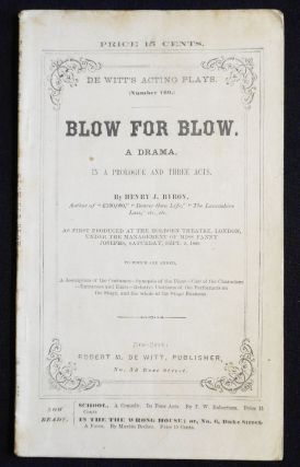 Blow For Blow: A Drama, in a Prologue and Three Acts [De Witt's Acting Plays, no. 160]. Henry J....