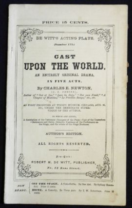 Cast Upon the World: An Entirely Original Drama, in Five Acts [De Witt's Acting Plays, no. 175]....