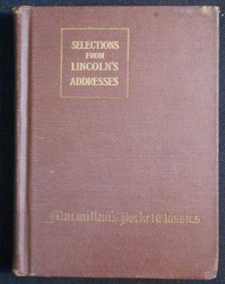 Selections from Lincoln's Addresses, Inaugurals and Letters; Edited with Introduction and Notes...