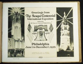 Greetings from The Sesqui-Centennial International Exposition Celebrating 150 Years of American Independence: Philadelphia June 1 to December 1, 1926