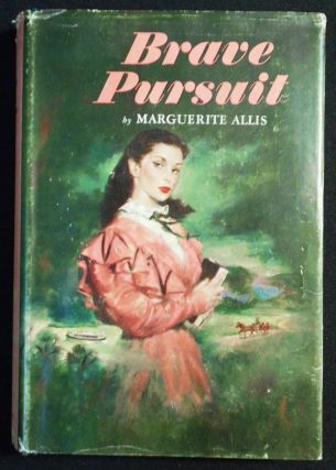 Brave Pursuit: A Novel by Marguerite Allis. Marguerite Allis
