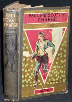 Paul Prescott's Charge: A Story for Boys. Horatio Alger