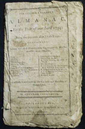 The Citizen & Farmer's Almanac, For the Year of our Lord 1794 . . . Carefully Calculated for the...