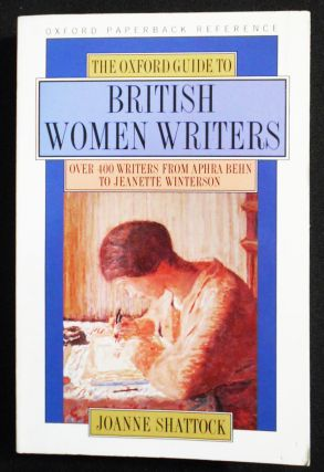 The Oxford Guide to British Women Writers. Joanne Shattock