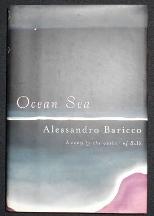Ocean Sea; Alessandro Baricco; Translated from the Italian by Alastair McEwen. Alessandro Baricco