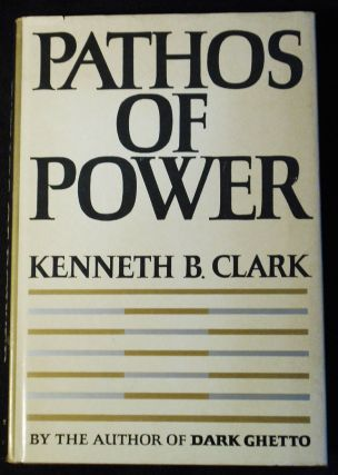 Pathos of Power. Kenneth B. Clark