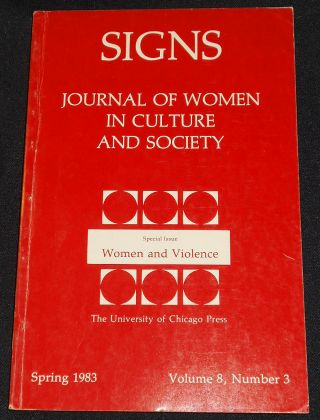 Signs: Journal of Women in Culture and Society -- Special Issue: Women and Violence -- Spring...