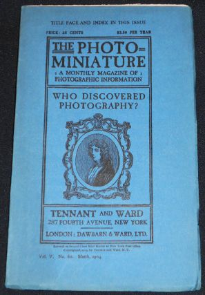 The Photo-Miniature: A Monthly Magazine of Photographic Information; Edited by John A. Tennant --...