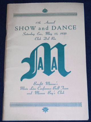 17th Annual Show and Dance -- Saturday Eve., May 13th, 1950 Club Del Rio [Manoa Athletic...