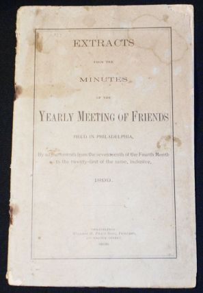 Extracts from the Minutes of the Yearly Meeting of Friends Held in Philadelphia, By adjournments...