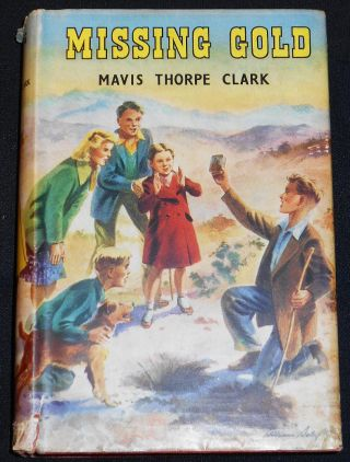 Missing Gold. Mavis Thorpe Clark
