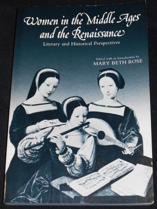 Women in the Middle Ages and the Renaissance: Literary and Historical Perspectives; Edited, with...