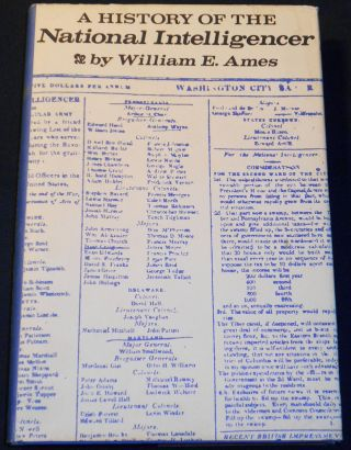 A History of the National Intelligencer. William E. Ames