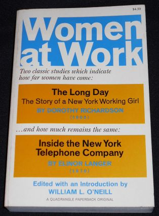 Women at Work including The Long Day: The Story of a New York Working Girl by Dorothy Richardson...
