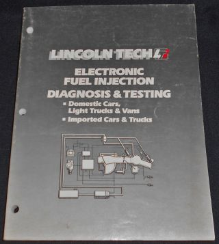 Electronic Fuel Injection Diagnosis & Testing. Lincoln Tech