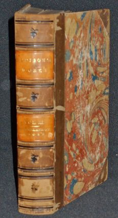 The Works of Joseph Addison, Including the Whole Contents of Bp. Hurd's Edition, with Letters and...
