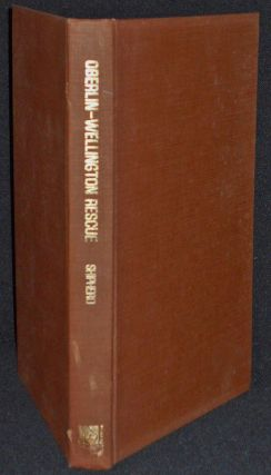 History of the Oberlin-Wellington Rescue; Compiled by Jacob R. Shipherd; With an Introduction by...