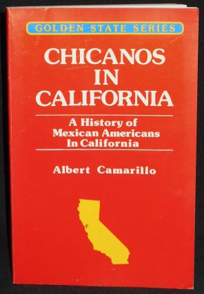 Chicanos in California: A History of Mexican Americans in California. Albert Camarillo