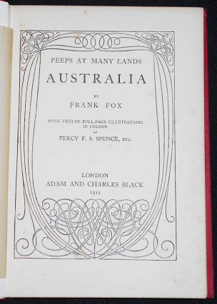 Australia by Frank Fox with Twelve Full-page Illustrations in Colour by Percy F. S. Spence (Peeps at Many Lands series)