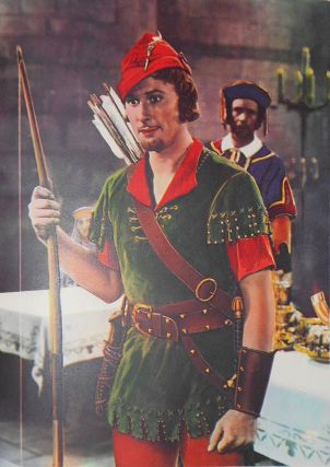 "The Adventures of Robin Hood with 8 Plates in Colour; 100 Illustrations and Text based on the First National Pictures' Technicolor Production ""The Adventures of Robin Hood"""