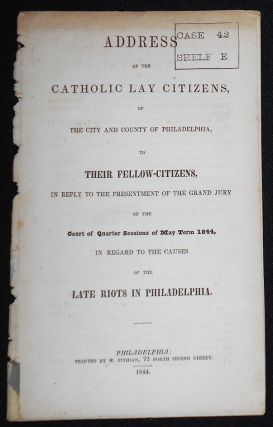 Address of the Catholic Lay Citizens, of the City and County of Philadelphia, to their...