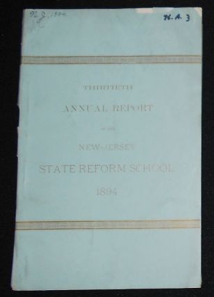Thirtieth Annual Report of the New-Jersey State Reform School for Juvenile Delinquents for the...