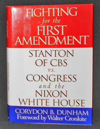 Fighting for the First Amendment: stanton of CBS vs. Congress and the Nixon White House; Corydon...