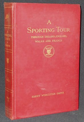 A Sporting Tour through Ireland, England, Wales and France, in the Years 1912-1913; Including a...
