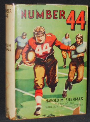 Number 44 and Other Football Stories by Harold M. Sherman. Harold M. Sherman