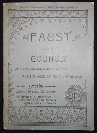 Gounod's Opera Faust, Containing the Italian Text, with an English Translation, and The Music of...