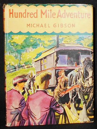 Hundred Mile Adventure; Michael Bigson; Illustrations by Bernard Wragg. Michael Gibson
