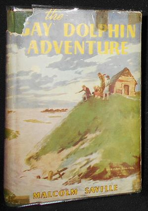 The Gay Dolphin Adventure by Malcolm Saville; Illustrated by Bertram Prance. Malcolm Saville