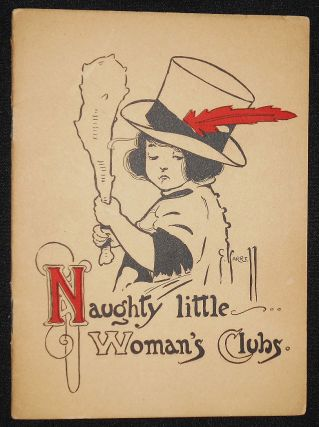 Naughty Little Woman's Clubs. E. Carrell