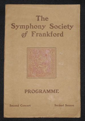 The Symphony Society of Frankford Programme: Second Concert, Second Season