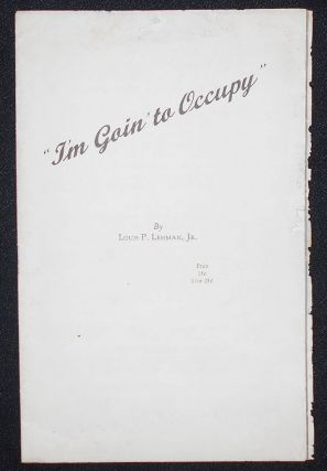 I'm Going' to Occupy [sheet music]. Louis P. Lehman, Jr