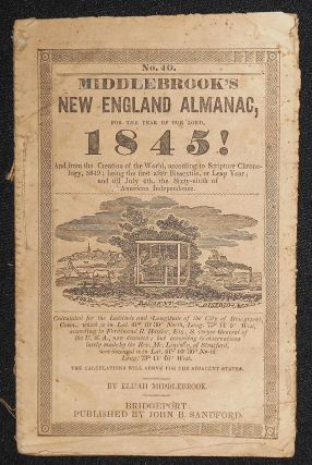 Middlebrook's New England Almanac, for the Year of Our Lord, 1845! by Elijah Middlebrook. Elijah...